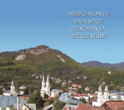 HItter Ferenc: Medio Monte Baia Sprie Felsőbánya Mittelstadt