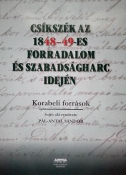 Csíkszék az 1848‒49-es forradalom és szabadságharc idején