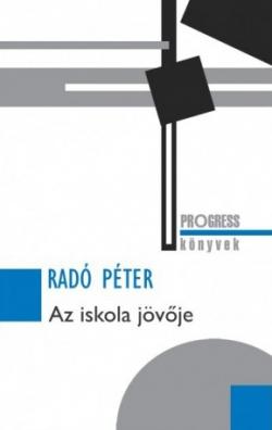 Radó Péter: Az iskola jövője